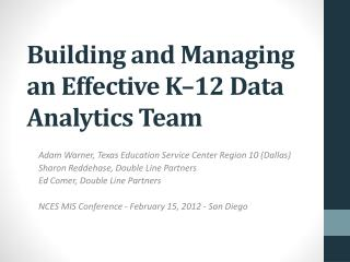 Building and Managing an Effective K–12 Data Analytics Team