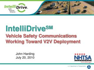 IntelliDrive SM Vehicle Safety Communications Working Toward V2V Deployment
