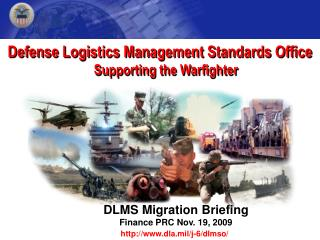 Defense Logistics Management Standards Office  Supporting the Warfighter