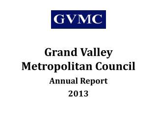 Grand Valley  Metropolitan Council Annual Report 2013
