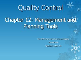 PowerPoint presentation to accompany  Besterfield Quality Control, 8e