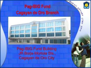Pag -IBIG Fund  Cagayan  de Oro Branch