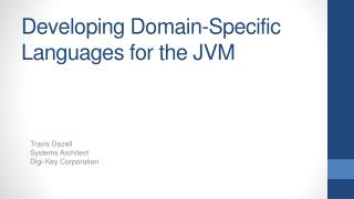 Developing Domain-Specific Languages for the JVM