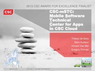 CSC-mSTC: M obile  S oftware  T echnical  C enter for Apps in CSC Cloud