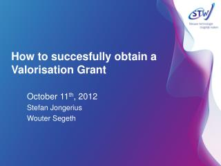 How  to succesfully obtain  a Valorisation Grant