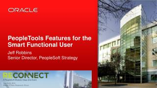 PeopleTools  Features for the Smart Functional User