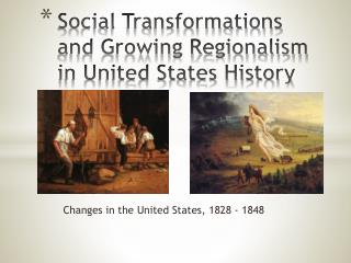 Social Transformations and Growing Regionalism in United States History