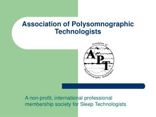 association of polysomnographic technologists