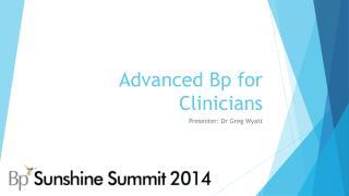 Advanced Bp for Clinicians