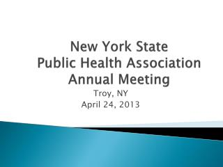 New York State Public Health Association Annual Meeting
