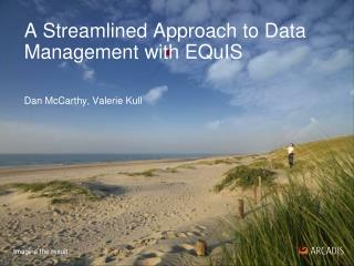 A Streamlined Approach to Data Management with EQuIS