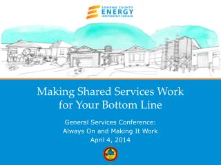 Making Shared Services Work  for Your Bottom Line