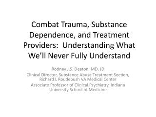 Combat Trauma, Substance Dependence, and Treatment Providers:  Understanding What We�ll Never Fully Understand