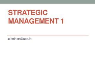 STRATEGIC MANAGEMENT 1