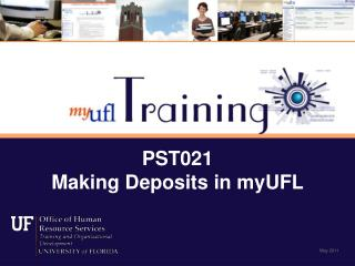 PST021 Making Deposits in myUFL