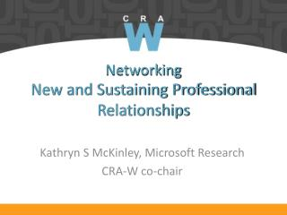 Networking  New and Sustaining Professional Relationships