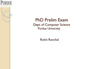 PhD Prelim Exam Dept. of Computer Science Purdue University
