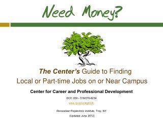Center for Career and Professional Development DCC 209 - 518/276-6234 www.rpi.edu/dept/cdc Rensselaer Polytechnic Insti