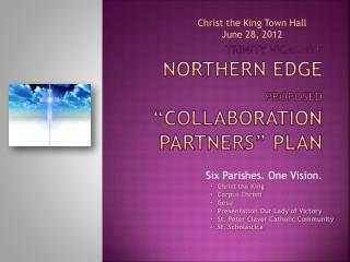 "Trinity Vicariate  Northern Edge Proposed ""COLLaboration Partners"" Plan"