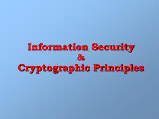 Information Security &  Cryptographic Principles
