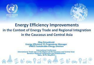 Energy Efficiency Improvements  in  the Context of Energy Trade and Regional Integration in the Caucasus and Central As