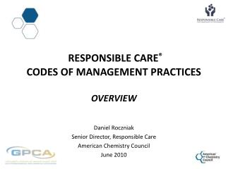 Responsible  CarE ® Codes of Management Practices Overview