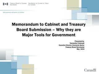 Memorandum to Cabinet and Treasury Board Submission – Why they are Major Tools for Government