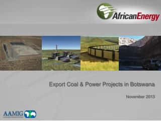 Export Coal & Power Projects in Botswana November 2013