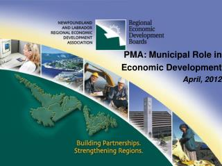 PMA: Municipal Role in  Economic Development April, 2012