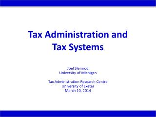 Tax Administration and  Tax Systems