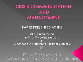CRISIS COMMUNICATION AND  MANAGEMENT