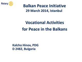 Balkan Peace Initiative 29 March 2014, Istanbul