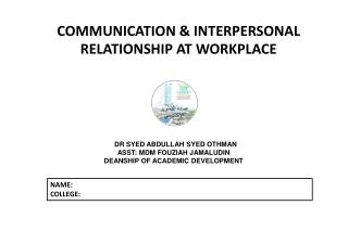 COMMUNICATION & INTERPERSONAL RELATIONSHIP AT WORKPLACE