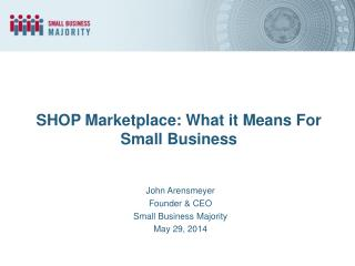 SHOP Marketplace: What it Means  For  Small  Business