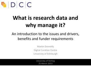 Martin Donnelly Digital Curation Centre University of Edinburgh