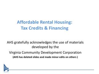 Affordable Rental Housing: Tax Credits  & Financing