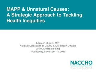 MAPP & Unnatural Causes:                A Strategic Approach to Tackling Health Inequities