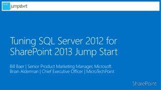 Tuning SQL Server 2012 for  SharePoint 2013 Jump Start
