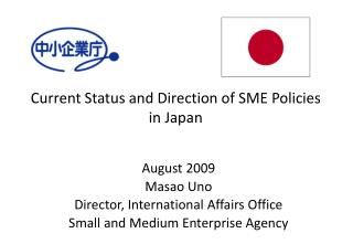 Current Status and Direction of SME Policies in Japan