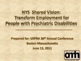 NYS  Shared Vision:   Transform Employment for People with Psychiatric Disabilities