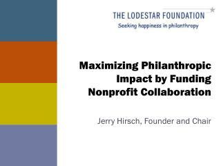 Maximizing Philanthropic Impact by Funding  Nonprofit Collaboration