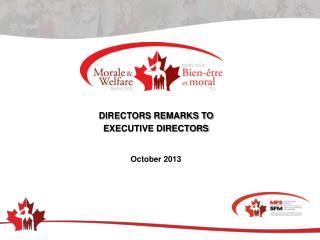 DIRECTORS REMARKS TO  EXECUTIVE DIRECTORS
