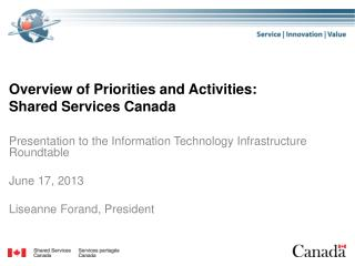 Overview of Priorities and Activities: Shared Services Canada