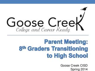 Parent Meeting: 8 th  Graders Transitioning to High School