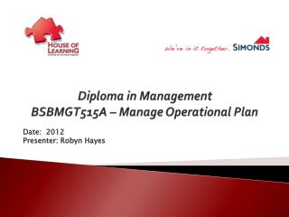 Diploma in Management  BSBMGT515A – Manage Operational Plan