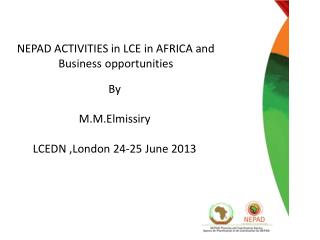 NEPAD ACTIVITIES in LCE in AFRICA and Business opportunities