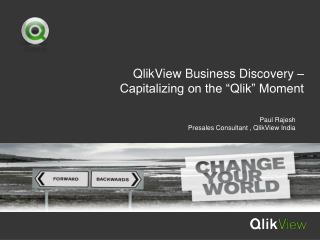 QlikView Business Discovery �  Capitalizing on the �Qlik� Moment