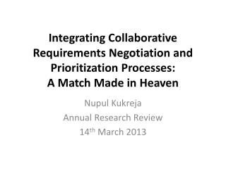 Integrating Collaborative Requirements Negotiation and Prioritization Processes:  A  Match Made in  Heaven
