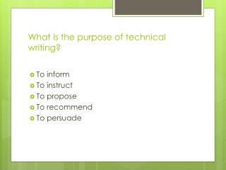 What is the purpose of technical writing?