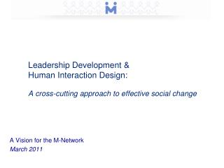 Leadership Development & Human Interaction Design: A cross-cutting approach to effective social change